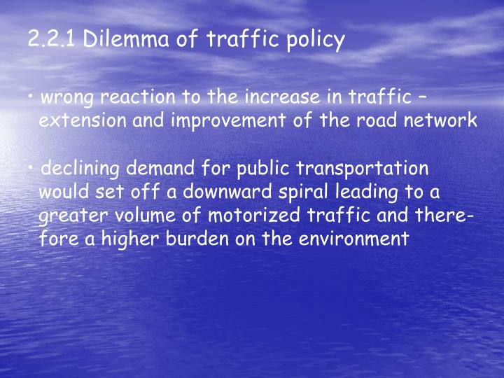 2.2.1 Dilemma of traffic policy
