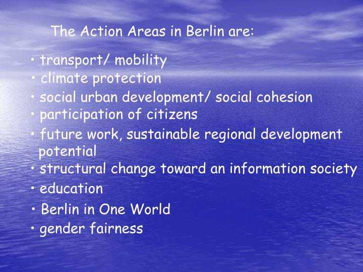 The Action Areas in Berlin are: