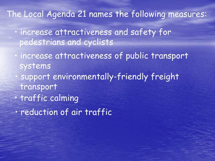 The Local Agenda 21 names the following measures: