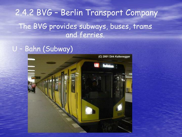2.4.2 BVG – Berlin Transport Company