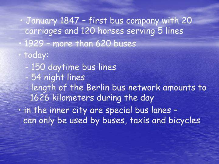 January 1847 – first bus company with 20