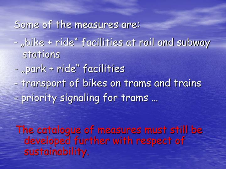 Some of the measures are: