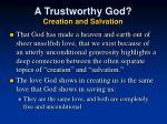 a trustworthy god creation and salvation