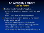 an almighty father god as parent