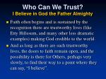 who can we trust i believe in god the father almighty1