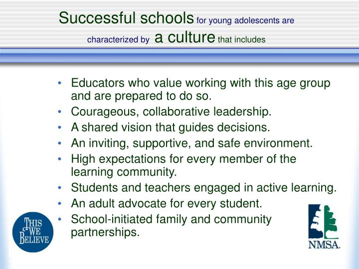 Educators who value working with this age group and are prepared to do so.
