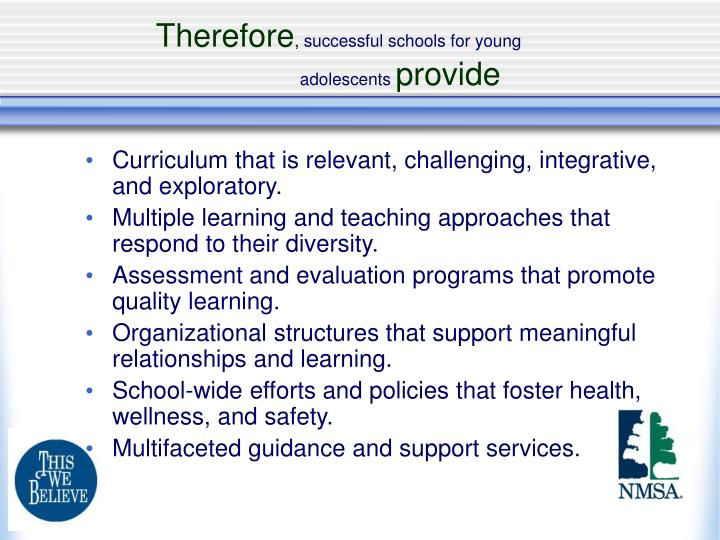 Curriculum that is relevant, challenging, integrative, and exploratory.