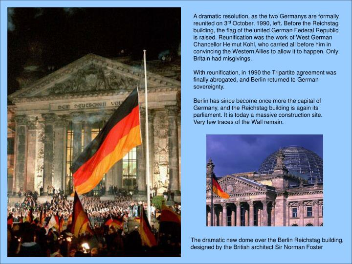 A dramatic resolution, as the two Germanys are formally reunited on 3
