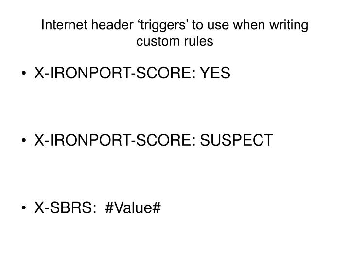 Internet header 'triggers' to use when writing custom rules