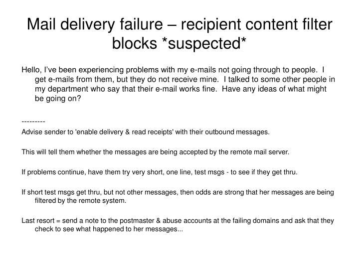 Mail delivery failure – recipient content filter blocks *suspected*