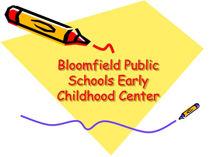 bloomfield public schools early childhood center