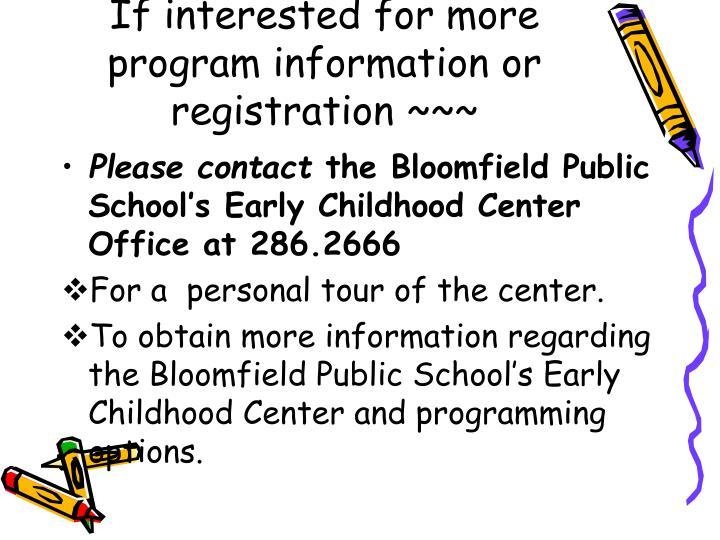 If interested for more program information or registration ~~~