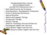 the bloomfield public schools early childhood center provides the following services