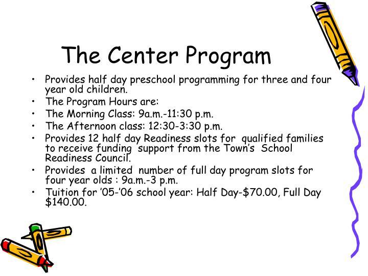 The Center Program