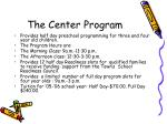 the center program