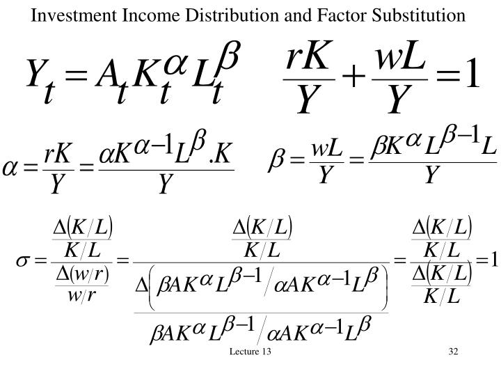 Investment Income Distribution and Factor Substitution