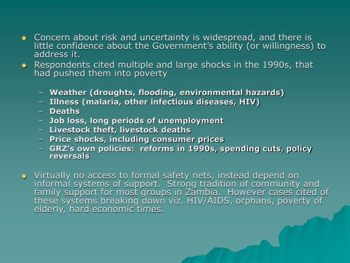 Concern about risk and uncertainty is widespread, and there is little confidence about the Government's ability (or willingness) to address it.