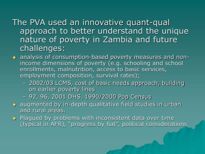 The PVA used an innovative quant-qual approach to better understand the unique nature of poverty in Zambia and future challenges: