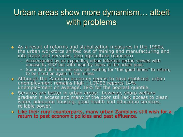 Urban areas show more dynamism… albeit with problems