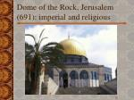 dome of the rock jerusalem 691 imperial and religious