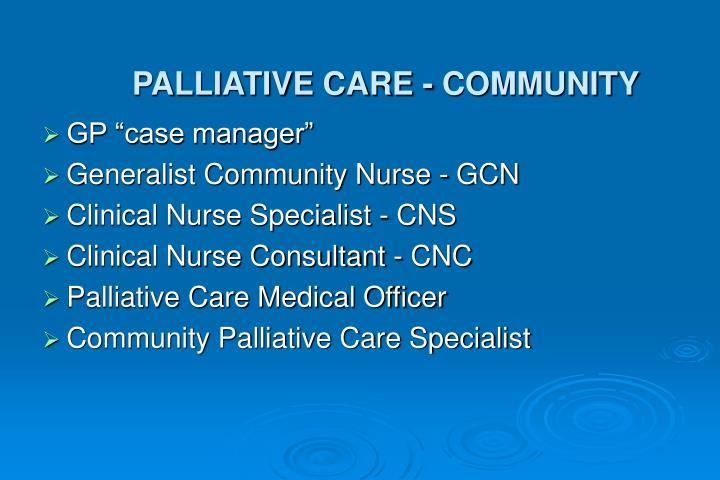 PALLIATIVE CARE - COMMUNITY