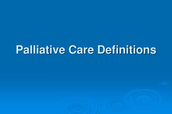 Palliative Care Definitions