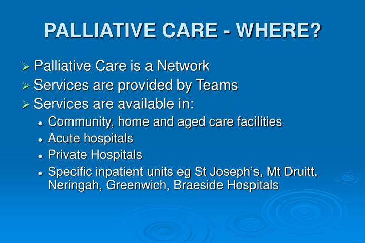 PALLIATIVE CARE - WHERE?