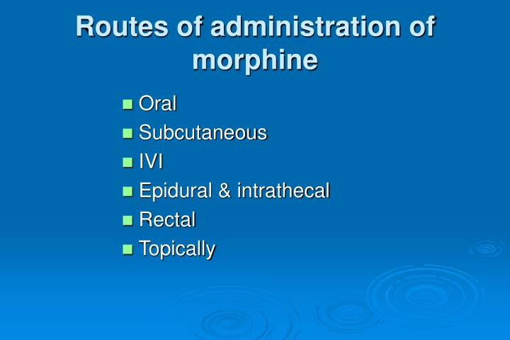 Routes of administration of morphine