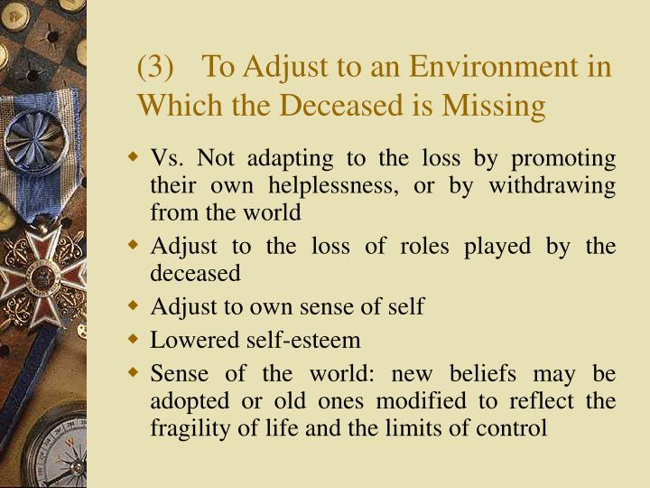 (3) To Adjust to an Environment in Which the Deceased is Missing