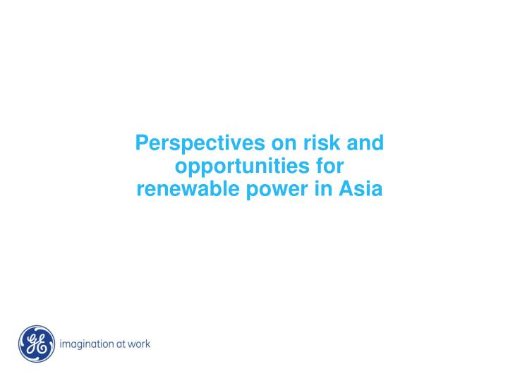 Perspectives on risk and opportunities for