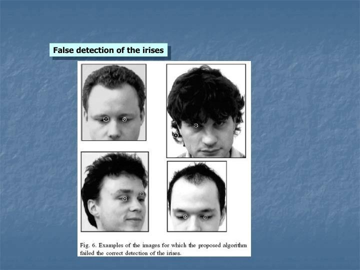 False detection of the irises