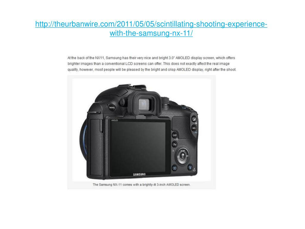 http://theurbanwire.com/2011/05/05/scintillating-shooting-experience-with-the-samsung-nx-11/