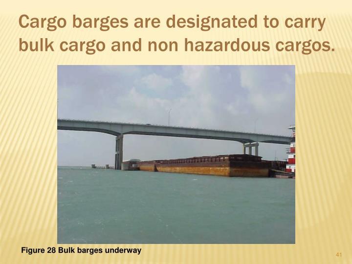 Cargo barges are designated to carry bulk cargo and non hazardous cargos.