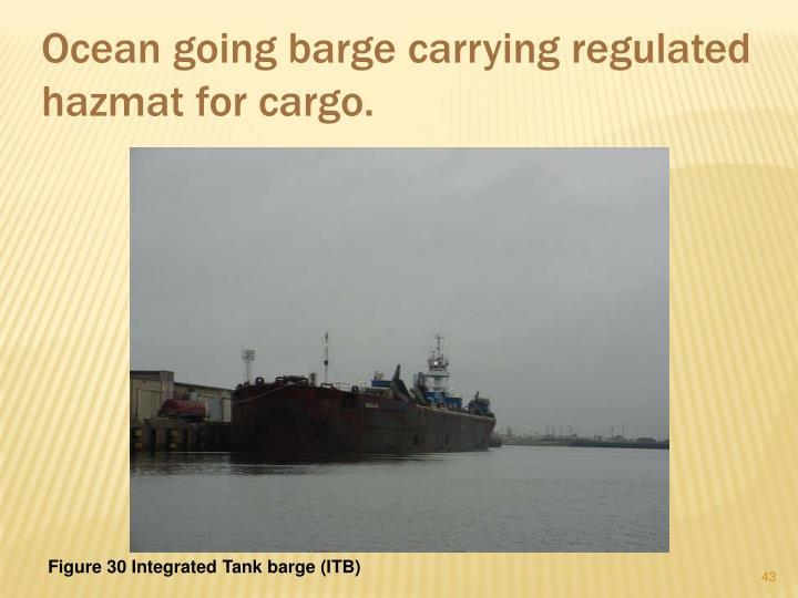 Ocean going barge carrying regulated hazmat for cargo.