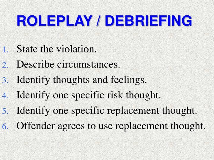 ROLEPLAY / DEBRIEFING