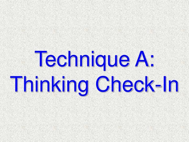 Technique A: