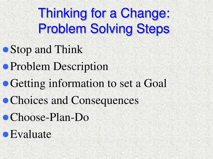 Thinking for a Change: