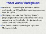what works background