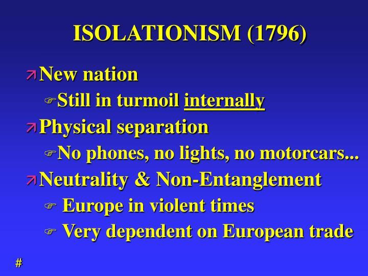 ISOLATIONISM (1796)