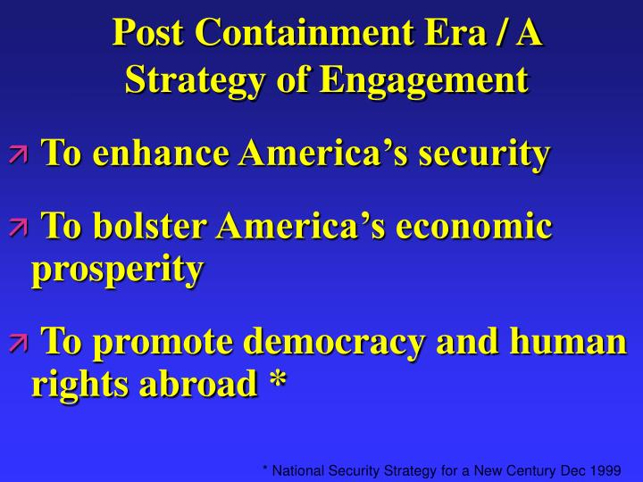 Post Containment Era / A Strategy of Engagement