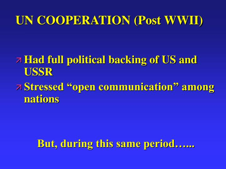 UN COOPERATION (Post WWII)