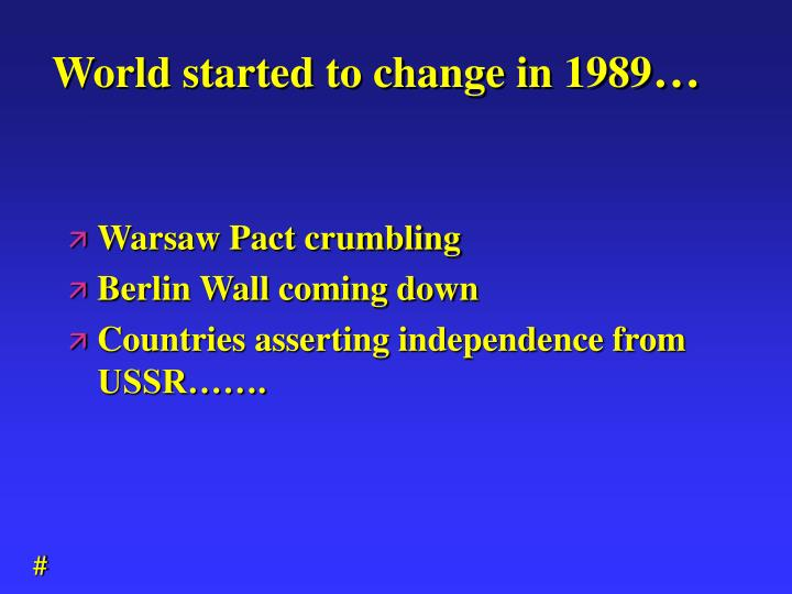 World started to change in 1989