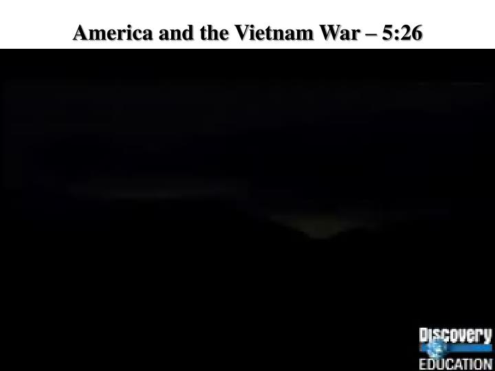 America and the Vietnam War – 5:26