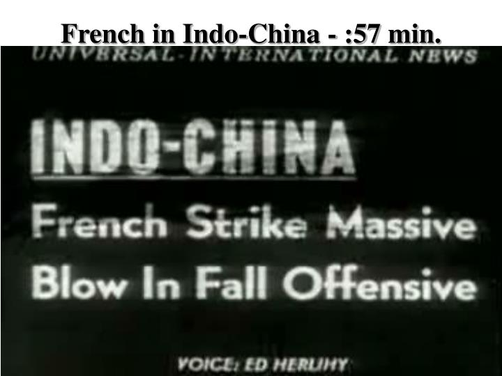 French in Indo-China - :57 min.