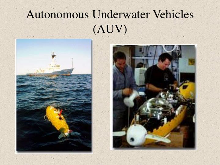 Autonomous Underwater Vehicles (AUV)