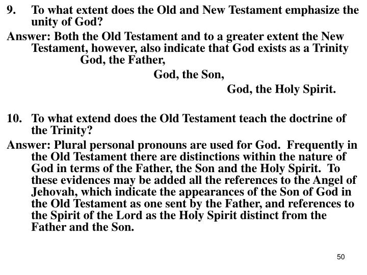 9.To what extent does the Old and New Testament emphasize the unity of God?