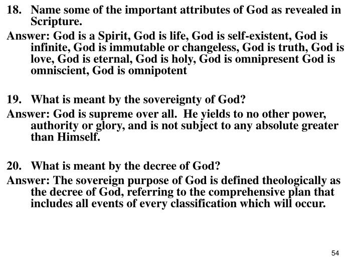 18.Name some of the important attributes of God as revealed in Scripture.