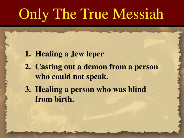 Only The True Messiah