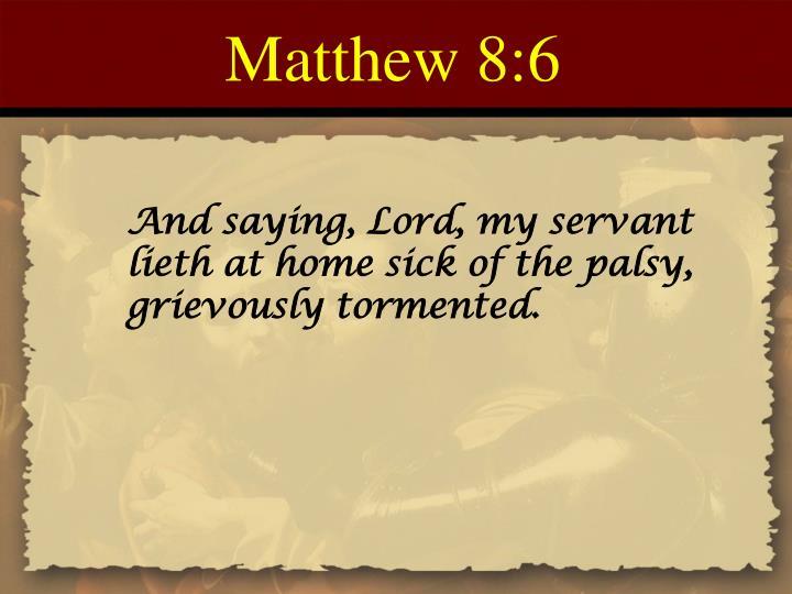 Matthew 8:6