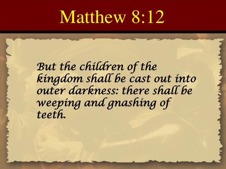 Matthew 8:12